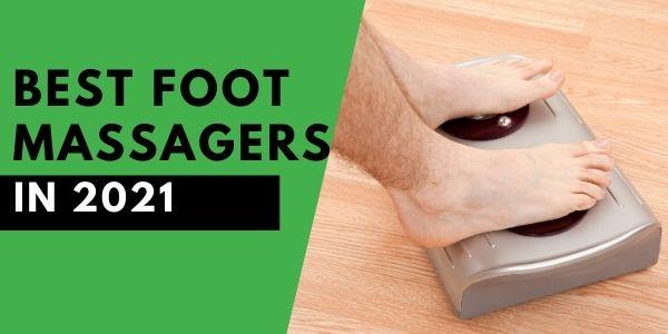Best Foot Massagers Review