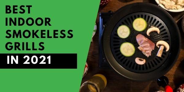 best indoor smokeless grills
